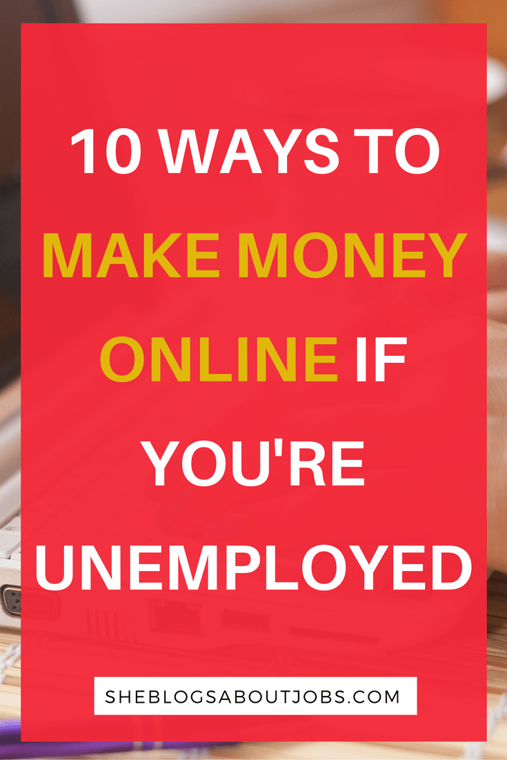 best ways to make money online if you're unemployed