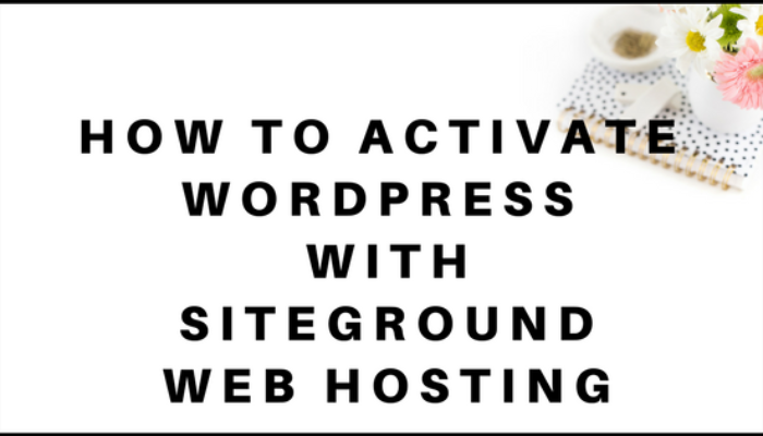 How To Install WordPress With SiteGround Web Hosting