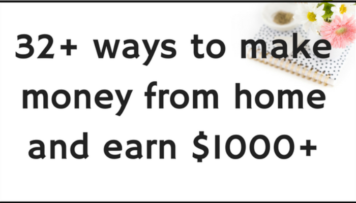 30+ Genius Ways To Make Extra Money ($1000+) Working From Home