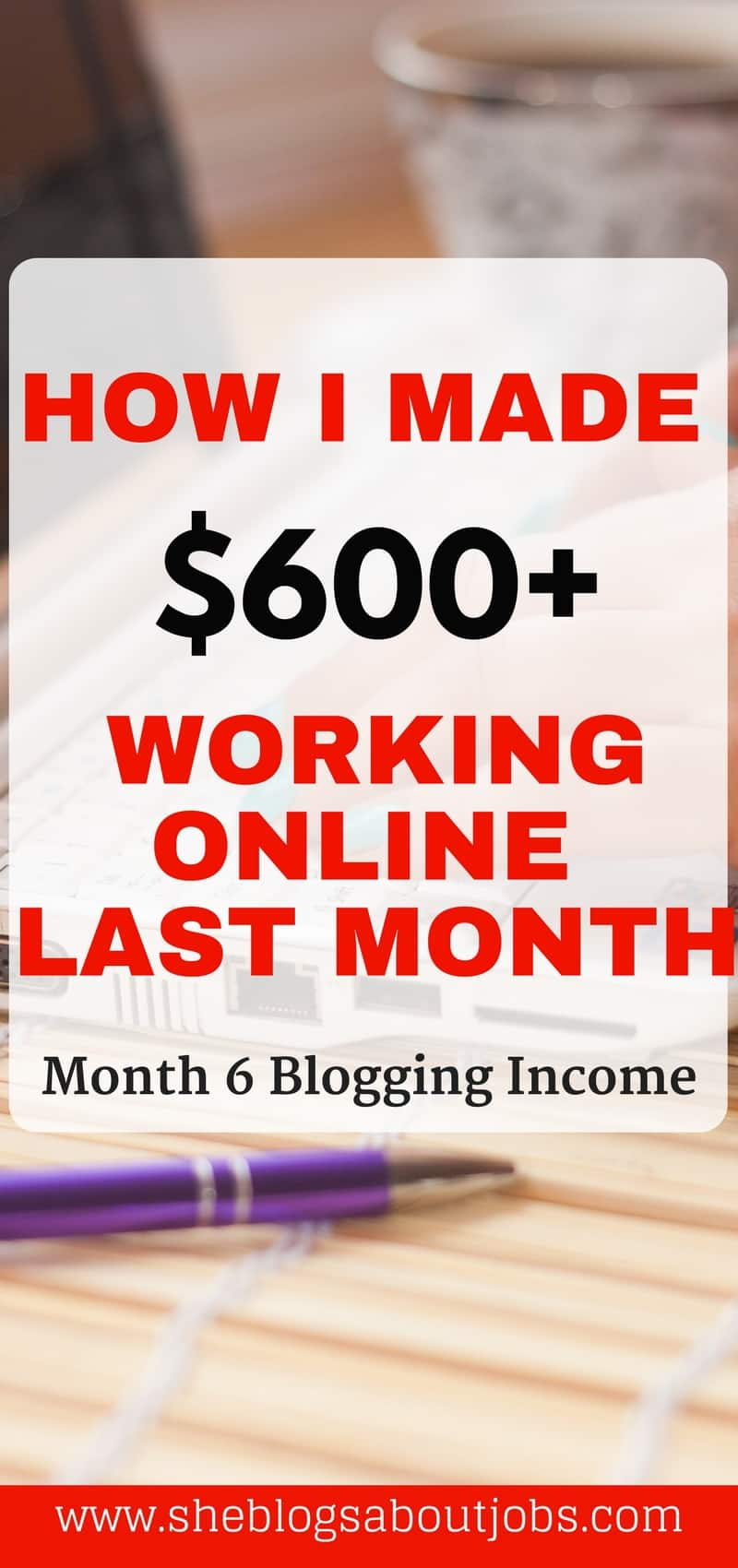 Click this image to learn how I make money each month by working online | Income report| Make money blogging| Blogging for beginners| work home earn money