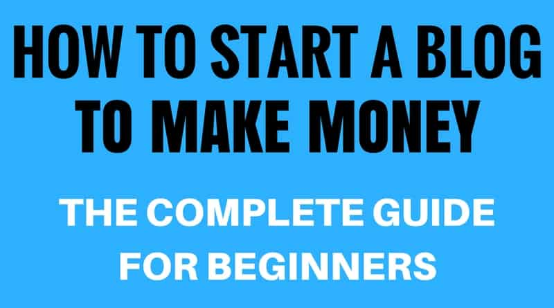 How To Start A Blog To Make Money - Beginners Edition ...